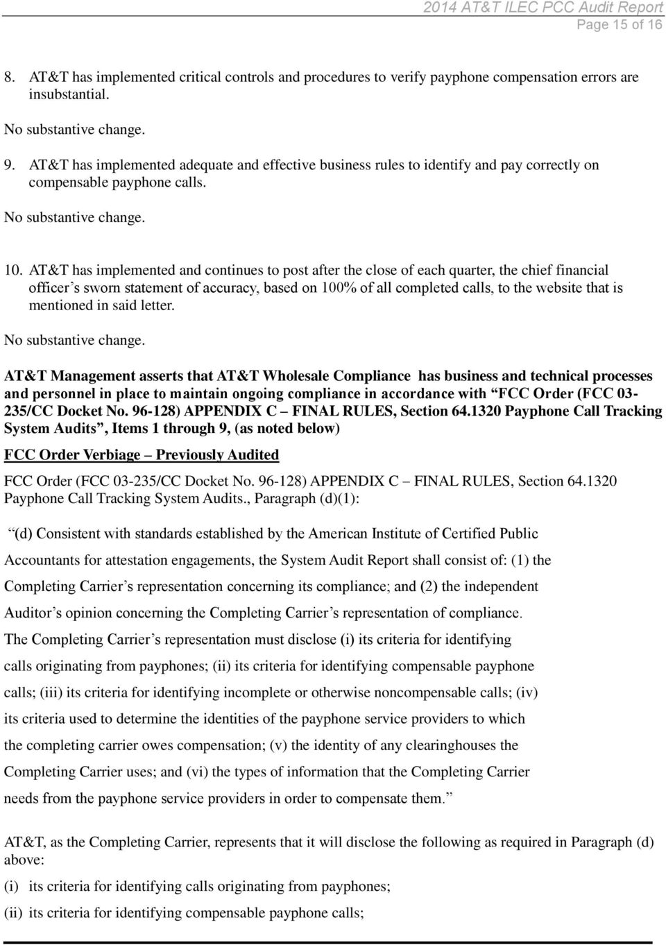 AT&T has implemented and continues to post after the close of each quarter, the chief financial officer s sworn statement of accuracy, based on 100% of all completed calls, to the website that is
