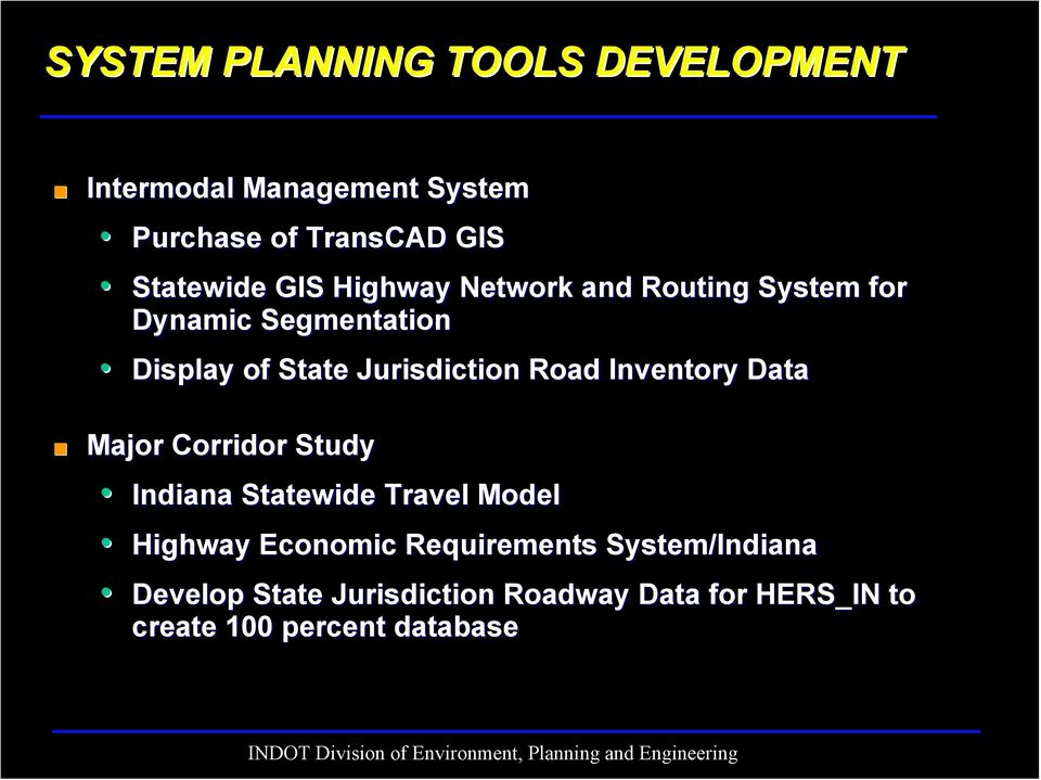 Road Inventory Data Major Corridor Study Indiana Statewide Travel Model Highway Economic