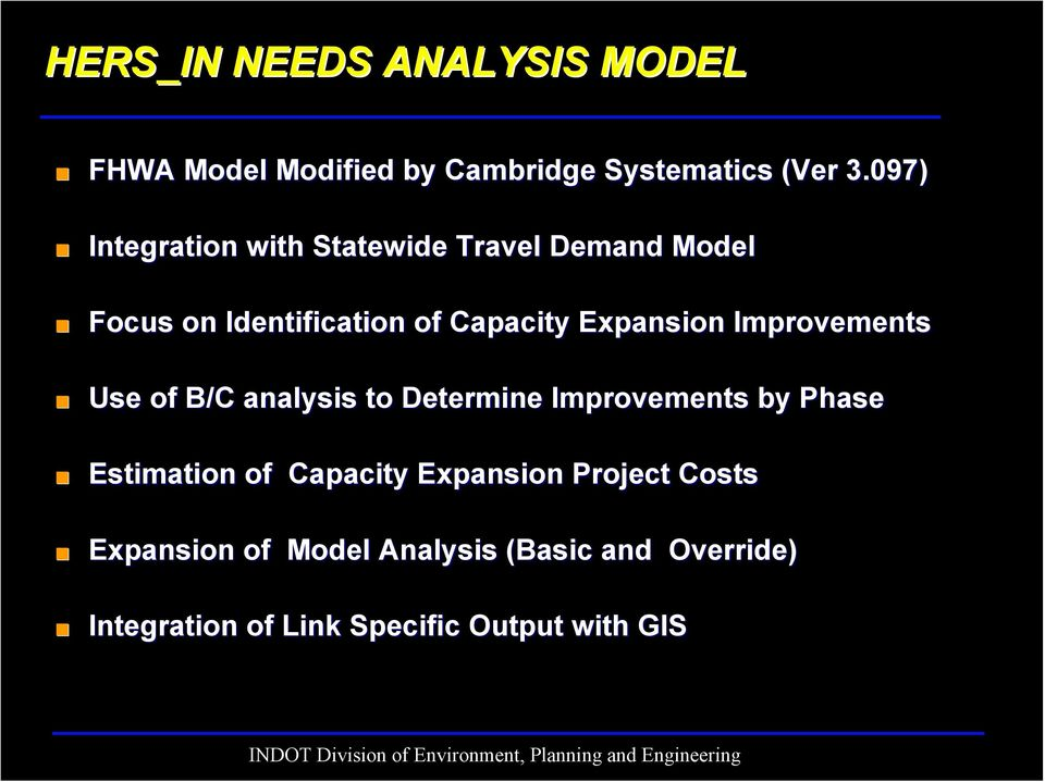 Expansion Improvements Use of B/C analysis to Determine Improvements by Phase Estimation of