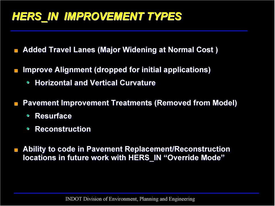 Improvement Treatments (Removed from Model) Resurface Reconstruction Ability to code in