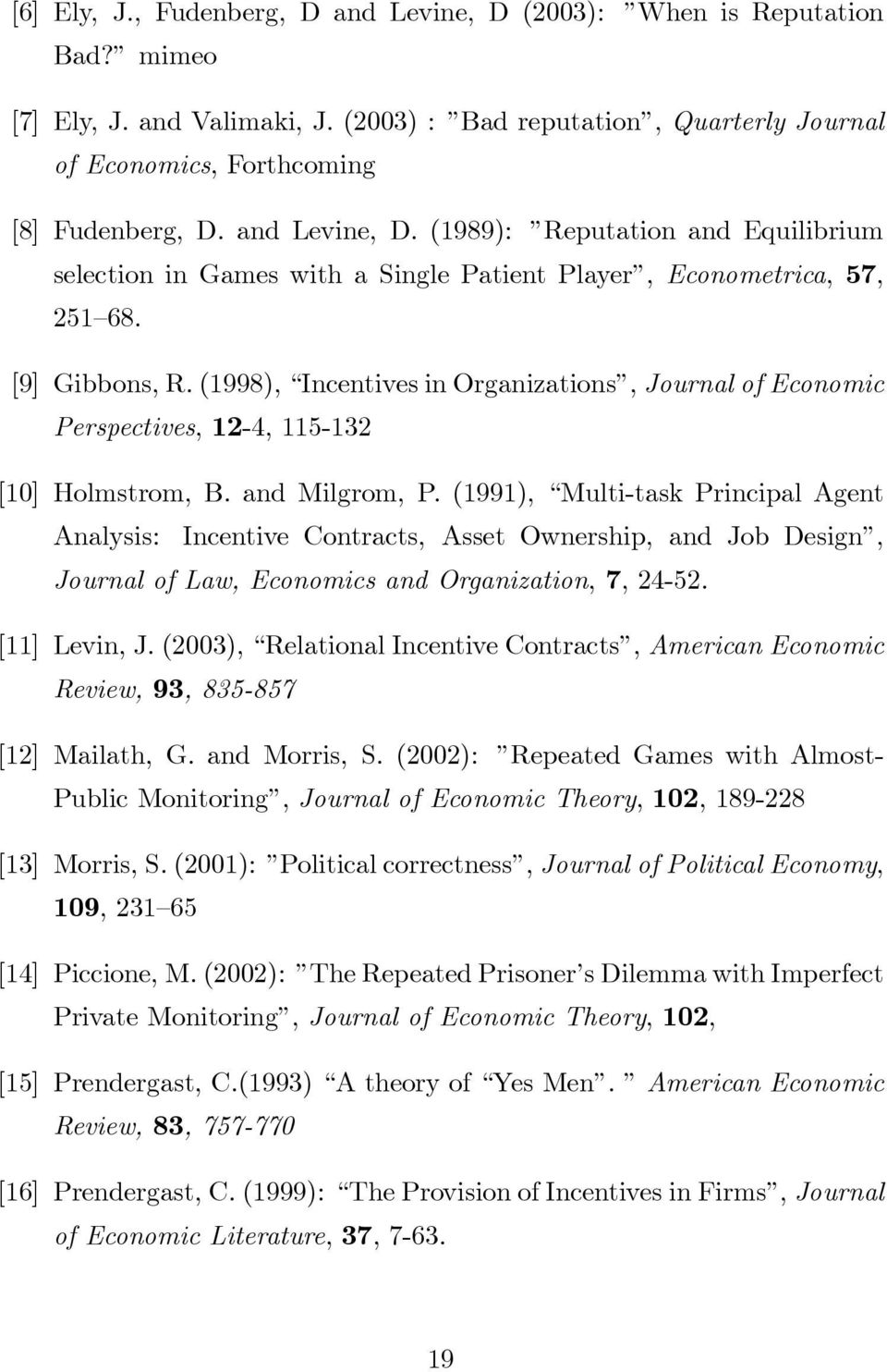 (1998), Incentives in Organizations, Journal of Economic Perspectives, 12-4, 115-132 [10] Holmstrom, B. and Milgrom, P.