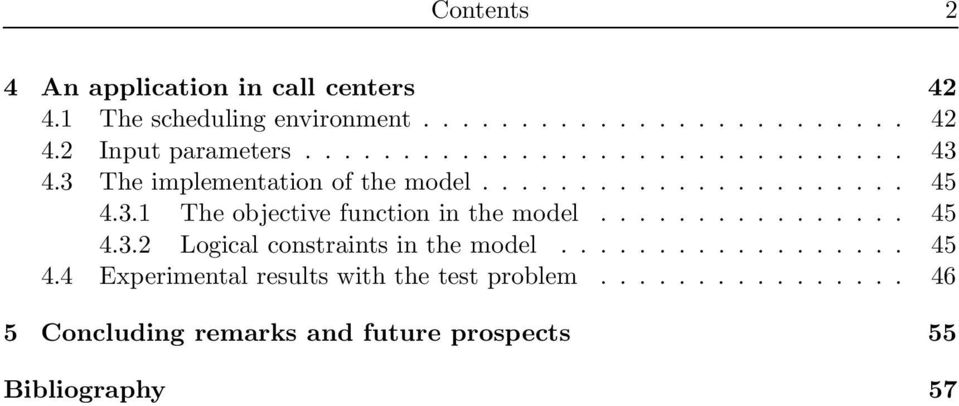 ............... 45 4.3.2 Logical constraints in the model.................. 45 4.4 Experimental results with the test problem.