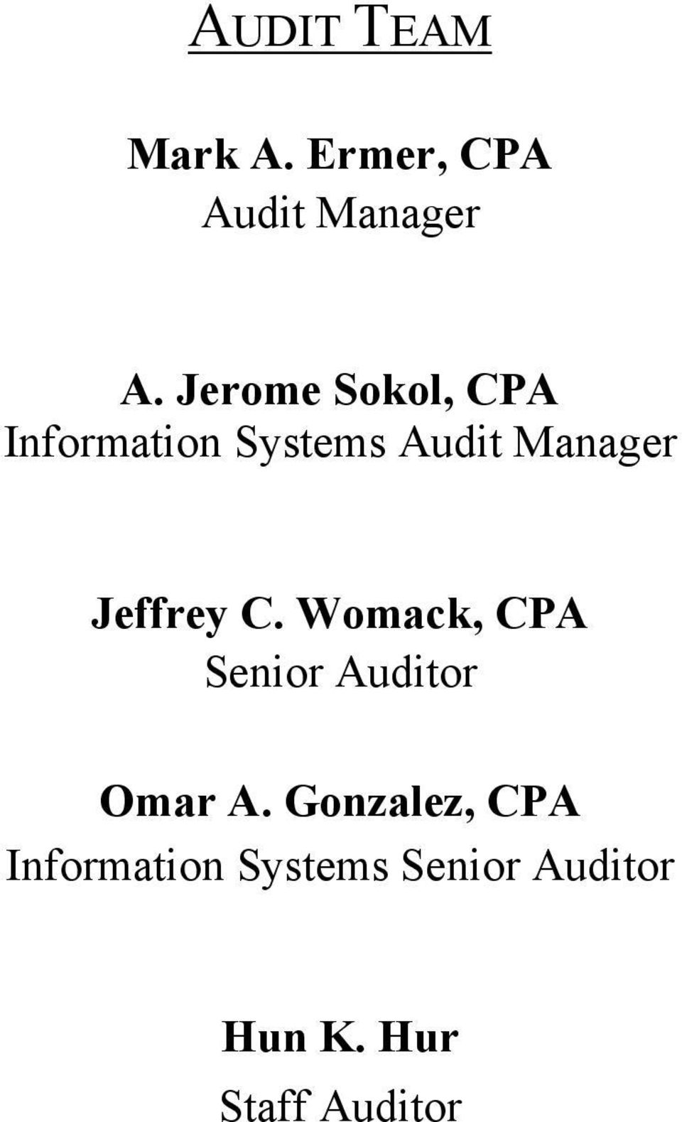 Jeffrey C. Womack, CPA Senior Auditor Omar A.