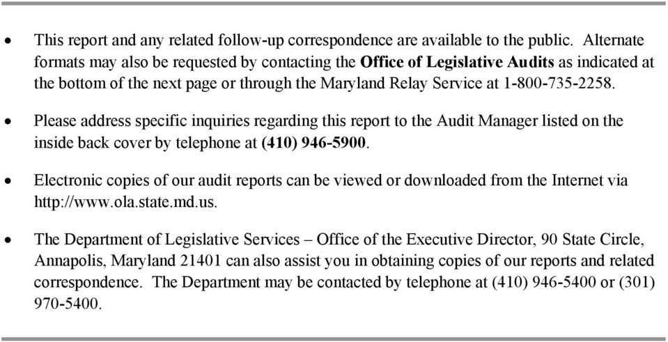 Please address specific inquiries regarding this report to the Audit Manager listed on the inside back cover by telephone at (410) 946-5900.