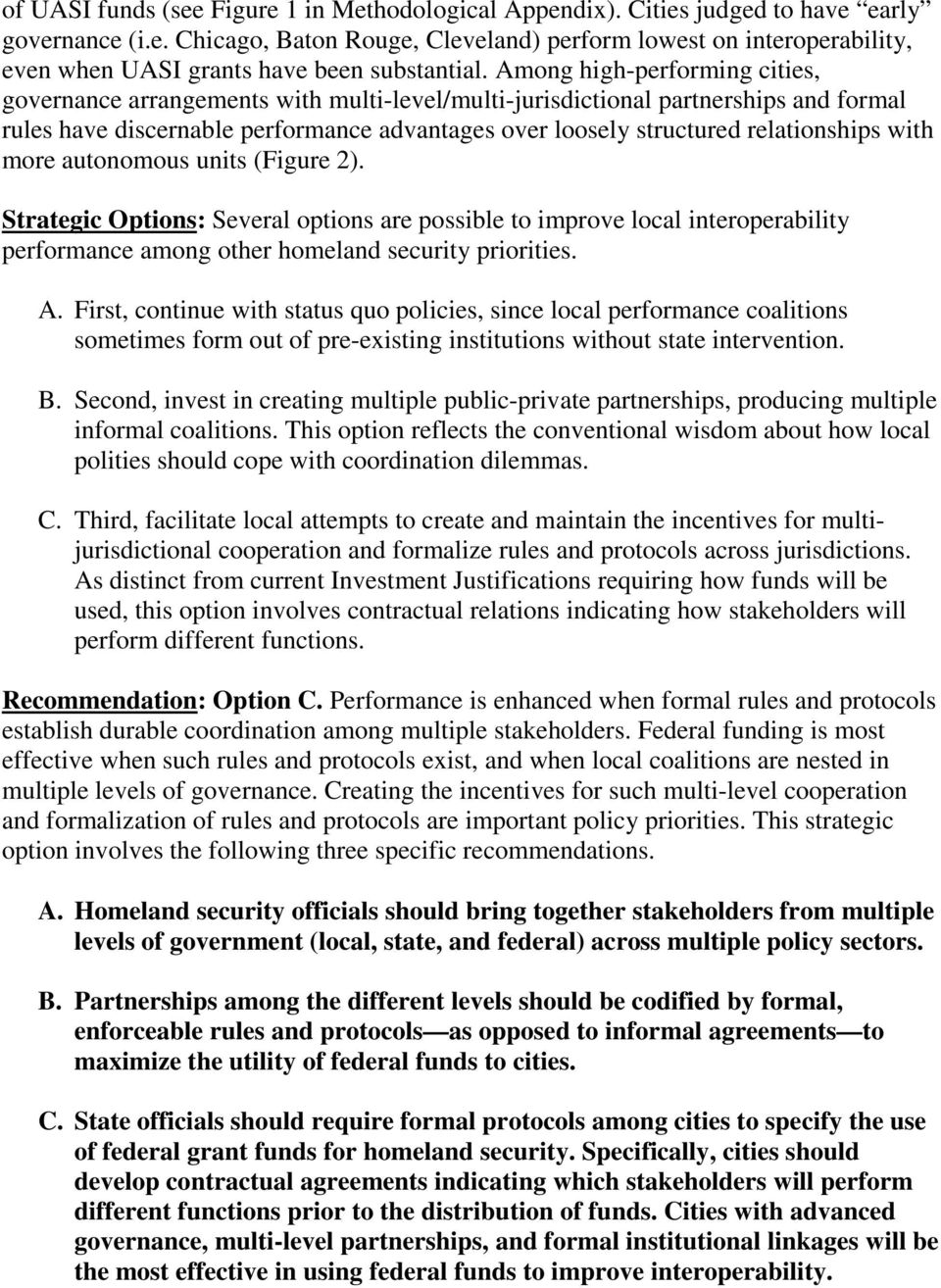 with more autonomous units (Figure 2). Strategic Options: Several options are possible to improve local interoperability performance among other homeland security priorities. A.