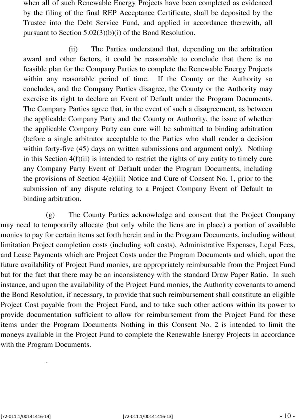 (ii) The Parties understand that, depending on the arbitration award and other factors, it could be reasonable to conclude that there is no feasible plan for the Company Parties to complete the