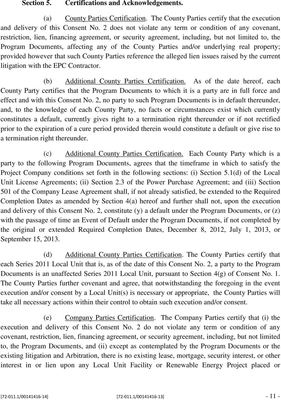 County Parties and/or underlying real property; provided however that such County Parties reference the alleged lien issues raised by the current litigation with the EPC Contractor.