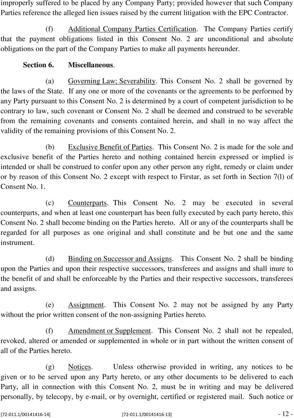 2 are unconditional and absolute obligations on the part of the Company Parties to make all payments hereunder. Section 6. Miscellaneous. (a) Governing Law; Severability. This Consent No.
