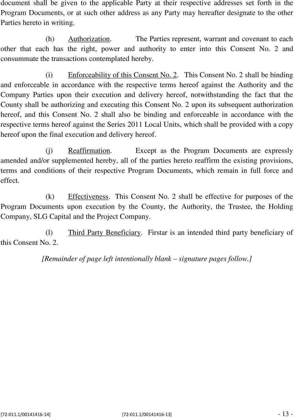 2 and consummate the transactions contemplated hereby. (i) Enforceability of this Consent No. 2. This Consent No.