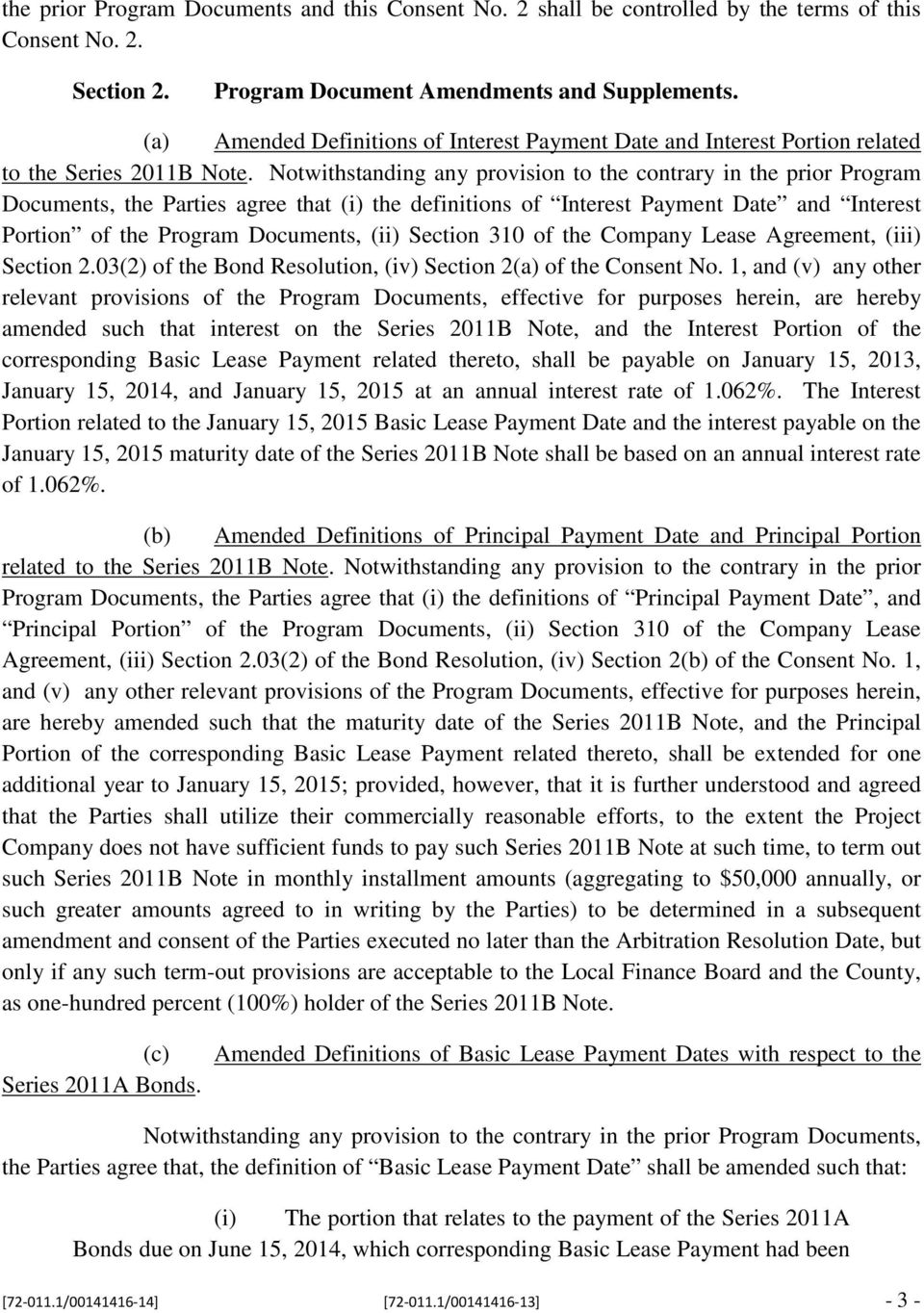 Notwithstanding any provision to the contrary in the prior Program Documents, the Parties agree that (i) the definitions of Interest Payment Date and Interest Portion of the Program Documents, (ii)