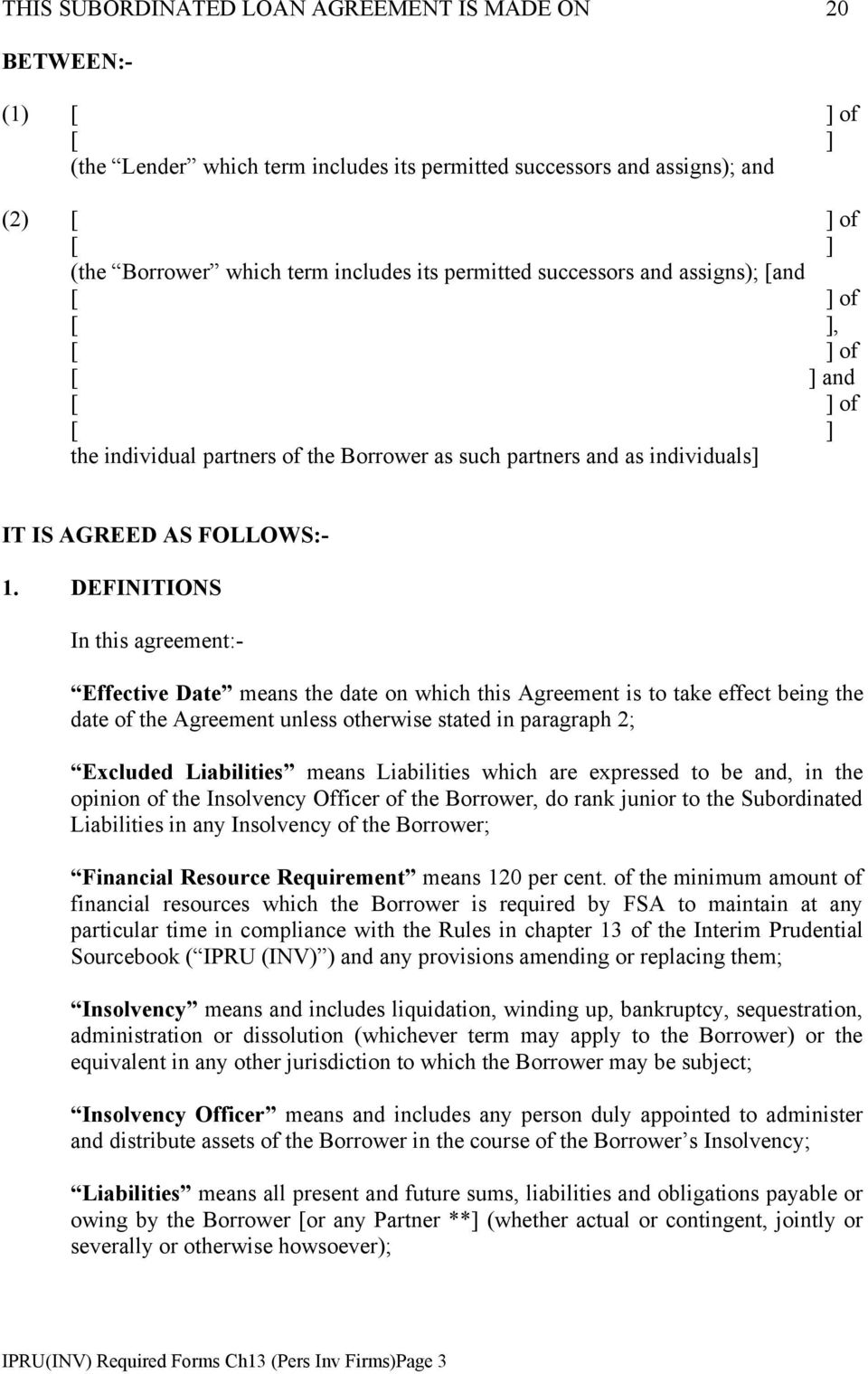 DEFINITIONS In this agreement:- Effective Date means the date on which this Agreement is to take effect being the date of the Agreement unless otherwise stated in paragraph 2; Excluded Liabilities