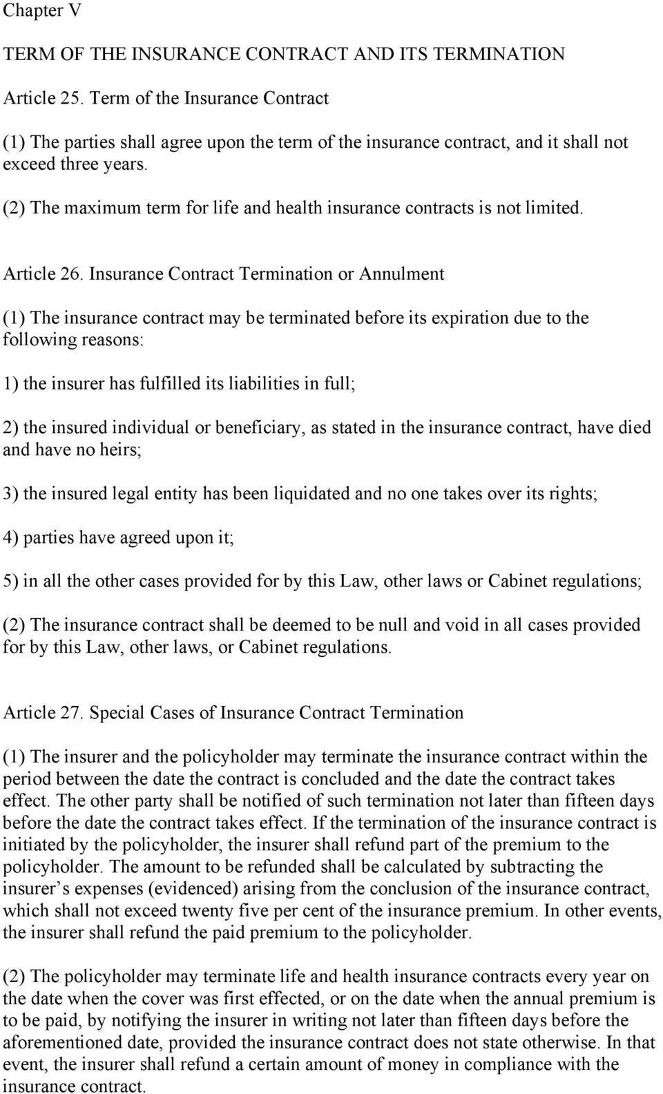 (2) The maximum term for life and health insurance contracts is not limited. Article 26.