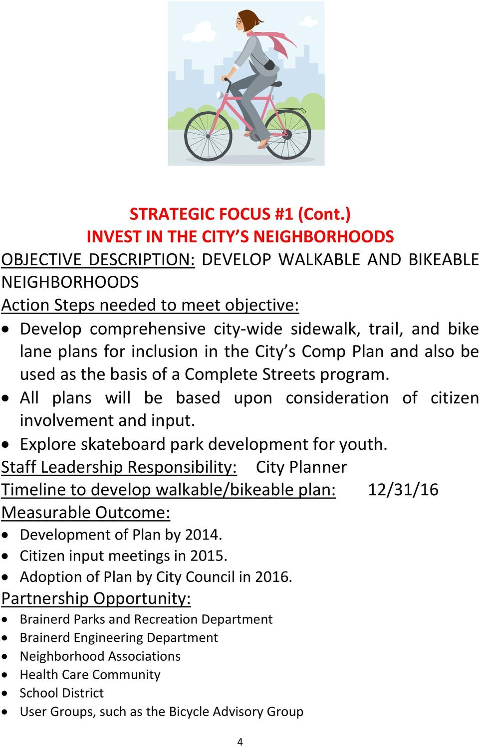 s Comp Plan and also be used as the basis of a Complete Streets program. All plans will be based upon consideration of citizen involvement and input. Explore skateboard park development for youth.