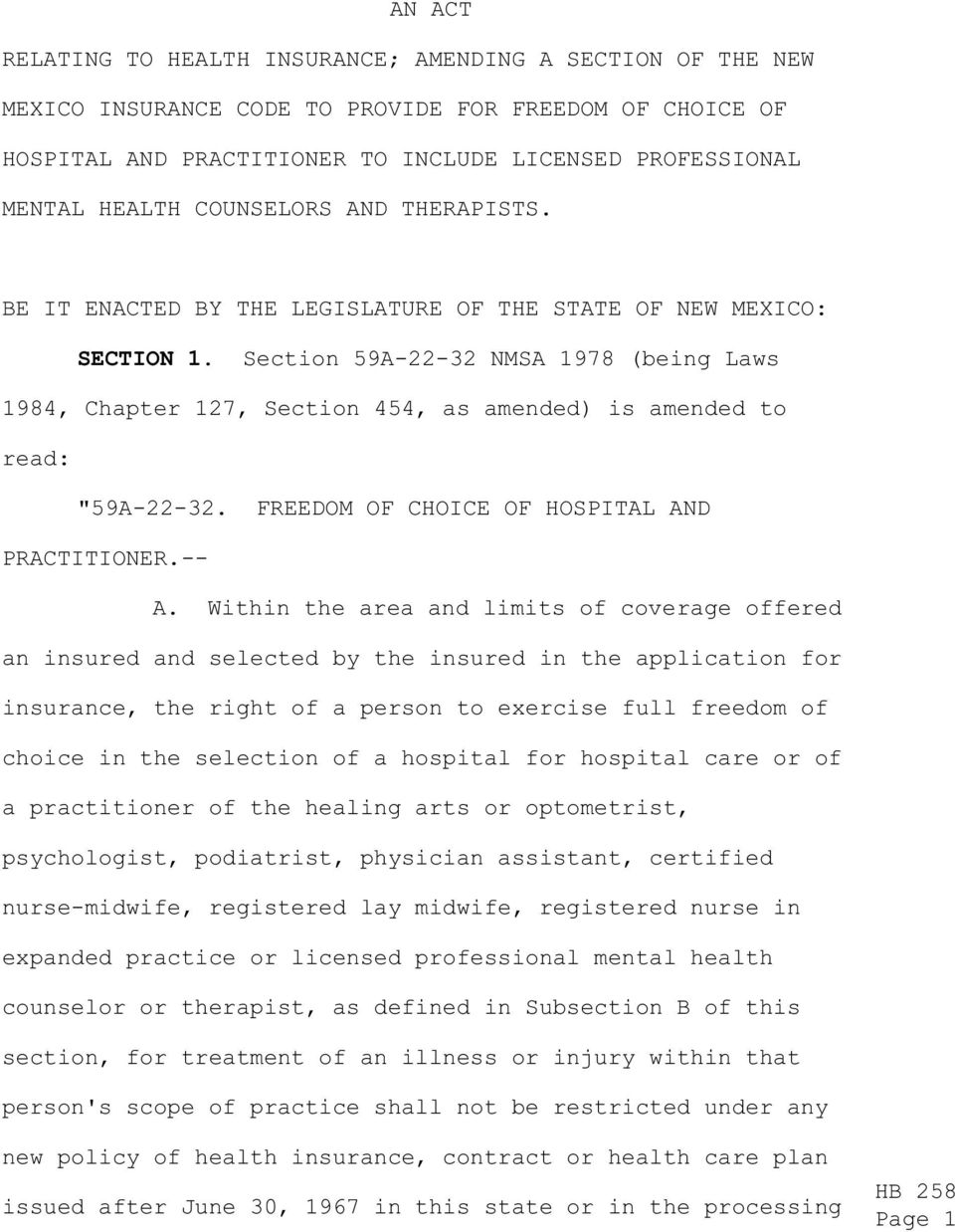 "Section 59A-22-32 NMSA 1978 (being Laws 1984, Chapter 127, Section 454, as amended) is amended to read: ""59A-22-32. FREEDOM OF CHOICE OF HOSPITAL AND PRACTITIONER.-- A."