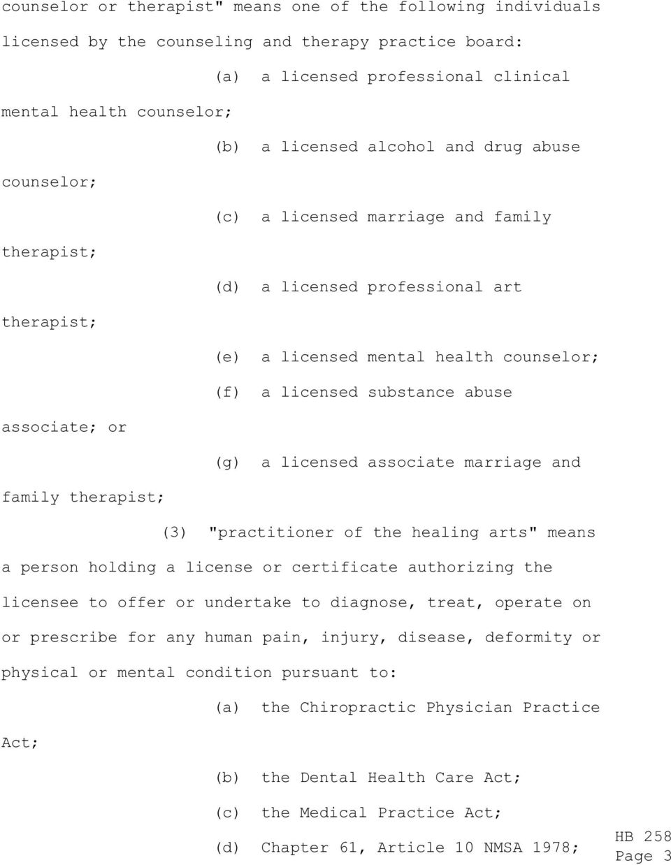 "associate; or (g) a licensed associate marriage and family therapist; (3) ""practitioner of the healing arts"" means a person holding a license or certificate authorizing the licensee to offer or"