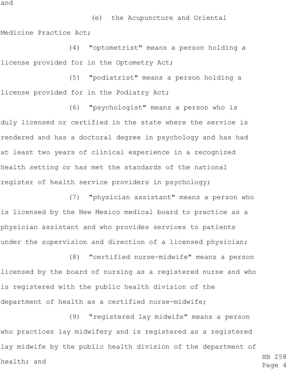 "least two years of clinical experience in a recognized health setting or has met the standards of the national register of health service providers in psychology; (7) ""physician assistant"" means a"
