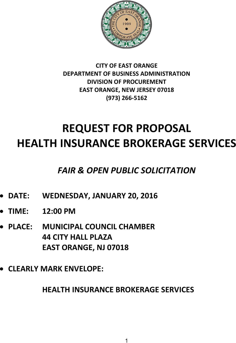 PUBLIC SOLICITATION DATE: WEDNESDAY, JANUARY 20, 2016 TIME: PLACE: 12:00 PM MUNICIPAL COUNCIL