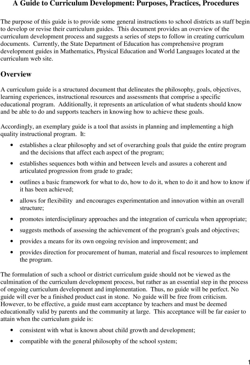 Currently, the State Department of Education has comprehensive program development guides in Mathematics, Physical Education and World Languages located at the curriculum web site.