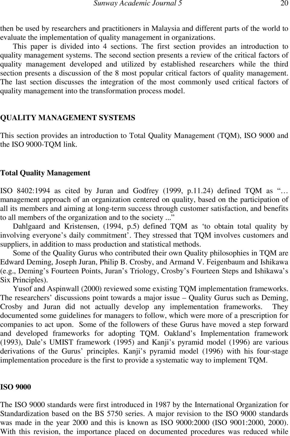 The second section presents a review of the critical factors of quality management developed and utilized by established researchers while the third section presents a discussion of the 8 most