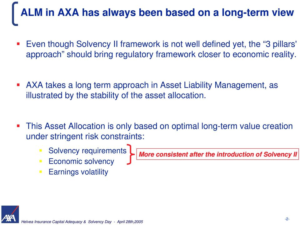 AXA takes a long term approach in Asset Liability Management, as illustrated by the stability of the asset allocation.