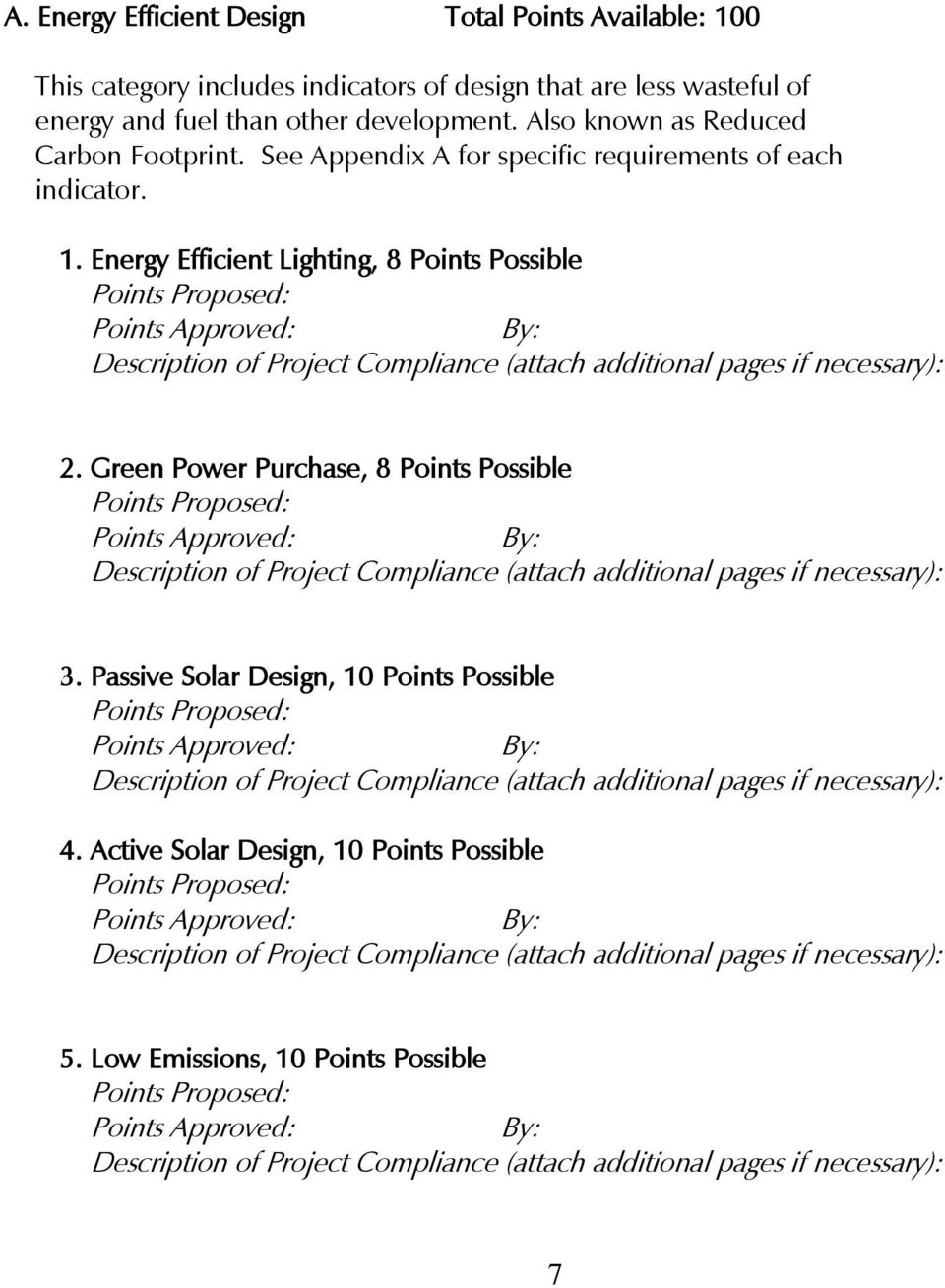 See Appendix A for specific requirements of each indicator. 1. Energy Efficient Lighting, 8 Points Possible 2.