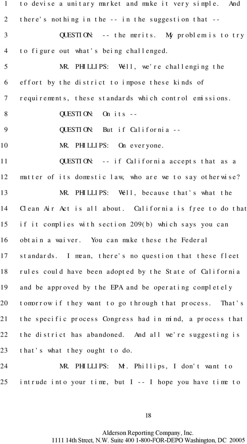 PHILLIPS: On everyone. QUESTION: -- if California accepts that as a matter of its domestic law, who are we to say otherwise? MR. PHILLIPS: Well, because that's what the Clean Air Act is all about.