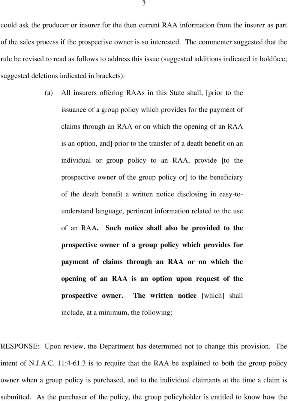 offering RAAs in this State shall, [prior to the issuance of a group policy which provides for the payment of claims through an RAA or on which the opening of an RAA is an option, and] prior to the