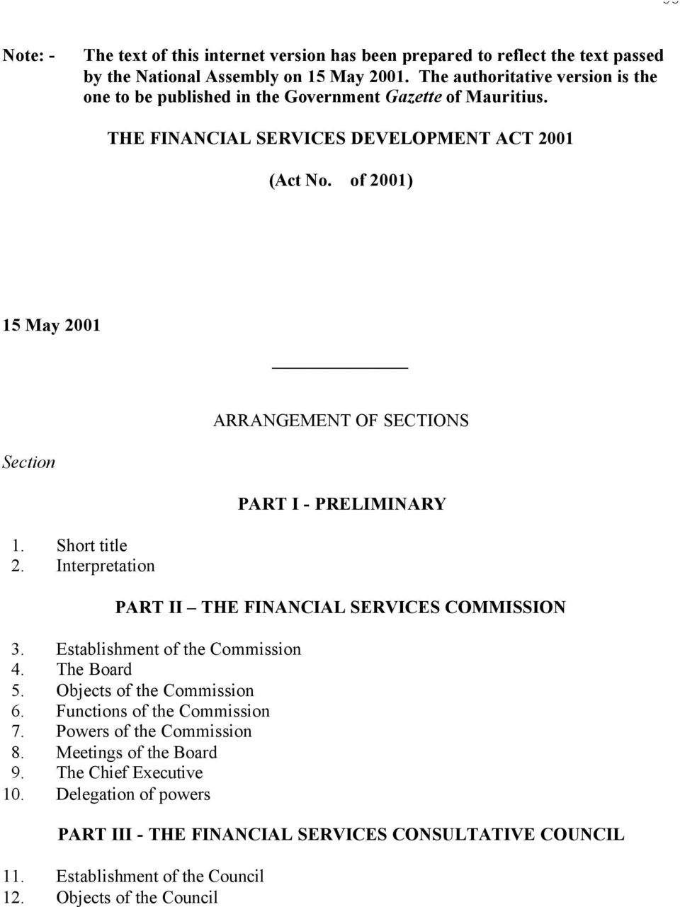 of 2001) 15 May 2001 ARRANGEMENT OF SECTIONS Section PART I - PRELIMINARY 1. Short title 2. Interpretation PART II THE FINANCIAL SERVICES COMMISSION 3. Establishment of the Commission 4.