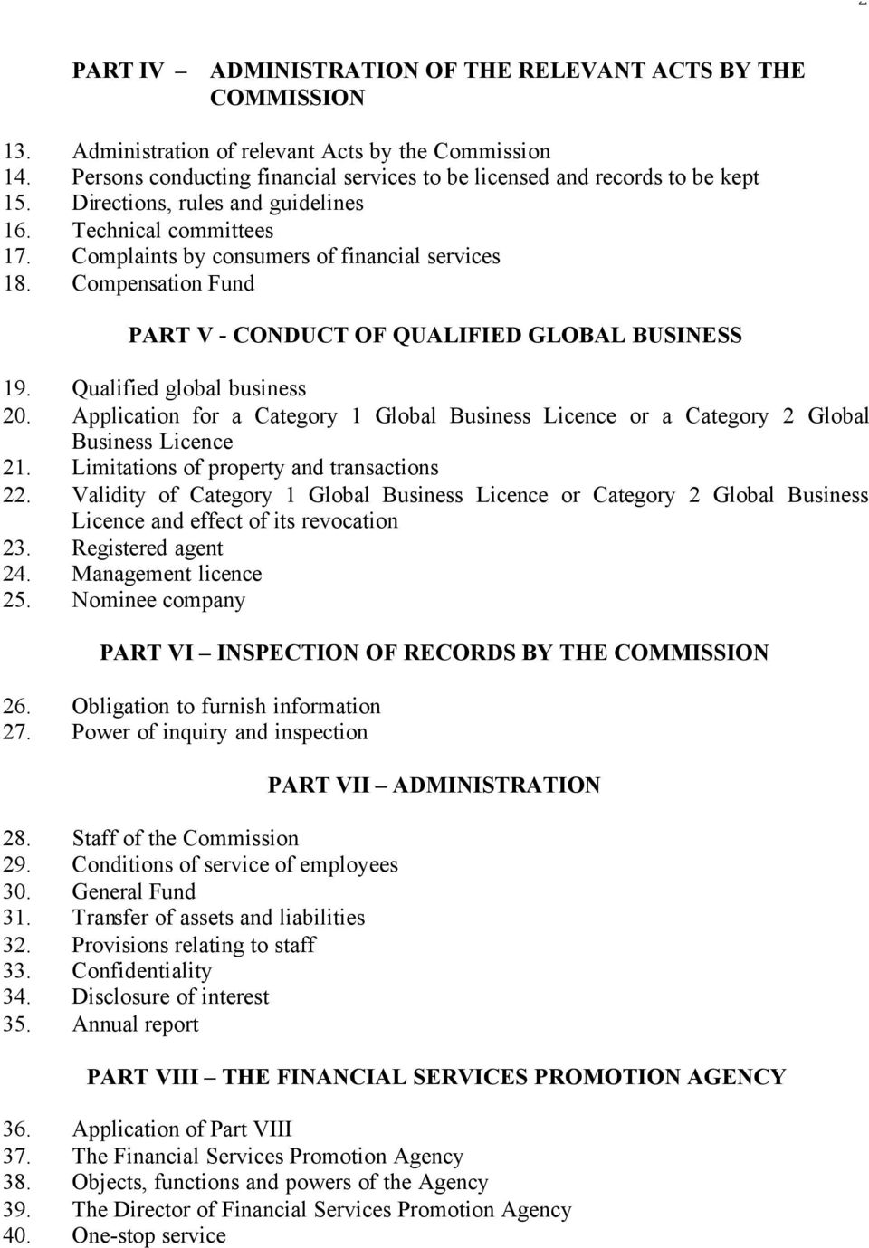 Compensation Fund PART V - CONDUCT OF QUALIFIED GLOBAL BUSINESS 19. Qualified global business 20. Application for a Category 1 Global Business Licence or a Category 2 Global Business Licence 21.