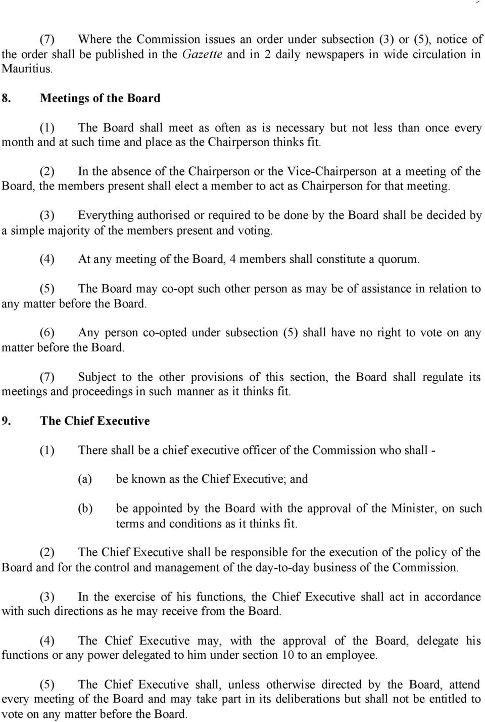 (2) In the absence of the Chairperson or the Vice-Chairperson at a meeting of the Board, the members present shall elect a member to act as Chairperson for that meeting.