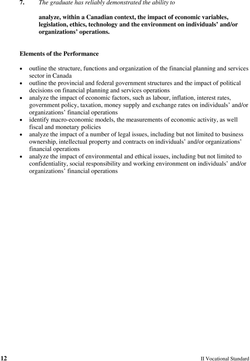 Elements of the Performance outline the structure, functions and organization of the financial planning and services sector in Canada outline the provincial and federal government structures and the