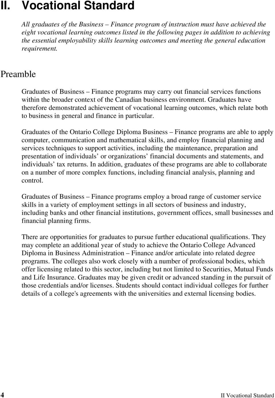 Preamble Graduates of Business Finance programs may carry out financial services functions within the broader context of the Canadian business environment.