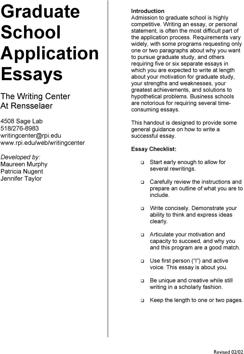 Writing an essay, or personal statement, is often the most difficult part of the application process.