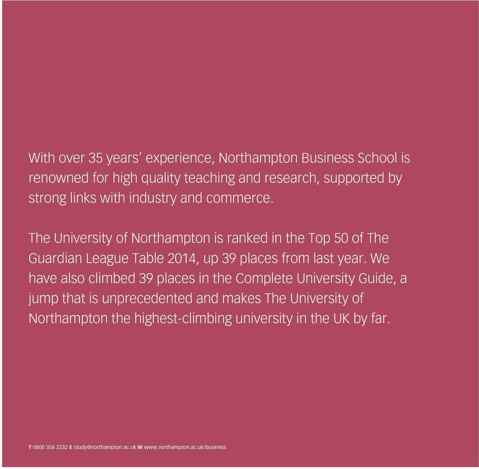 The University of Northampton is ranked in the Top 50 of The Guardian League Table 2014, up 39 places from last year.