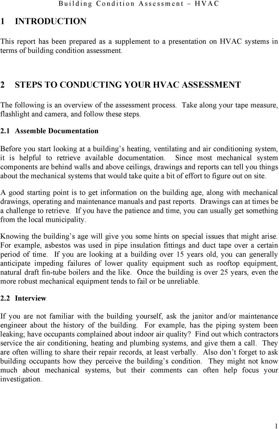 1 Assemble Documentation Before you start looking at a building s heating, ventilating and air conditioning system, it is helpful to retrieve available documentation.