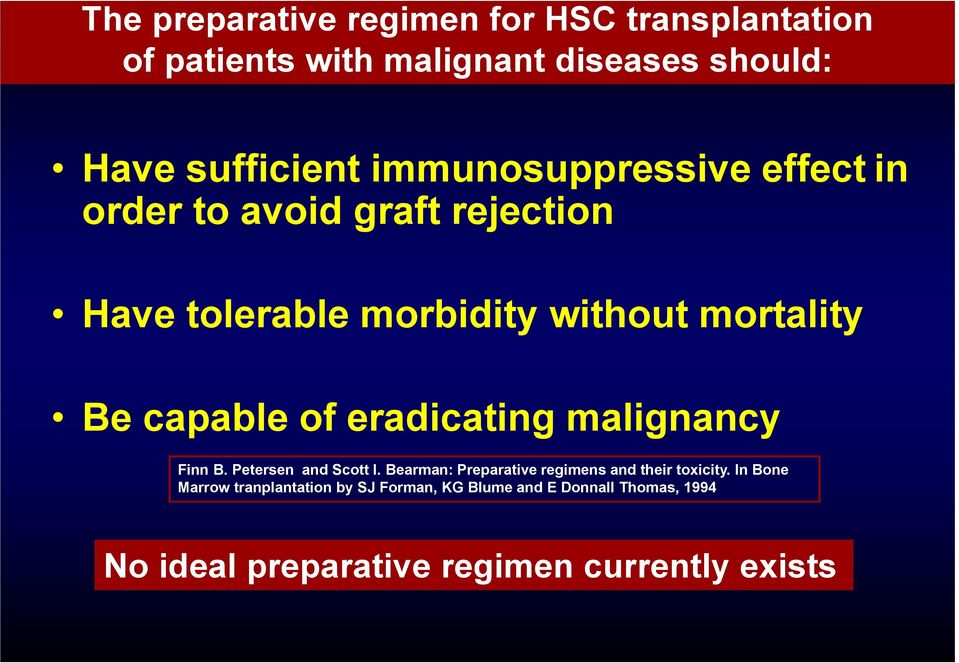 of eradicating malignancy Finn B. Petersen and Scott I. Bearman: Preparative regimens and their toxicity.