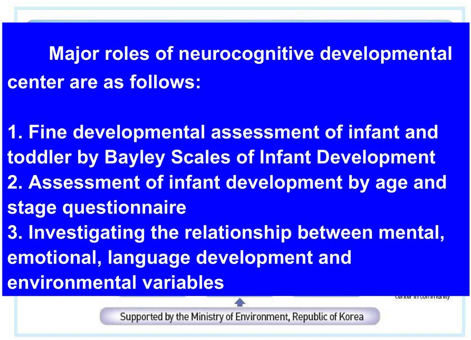 Development 2. Assessment of infant development by age and stage questionnaire 3.