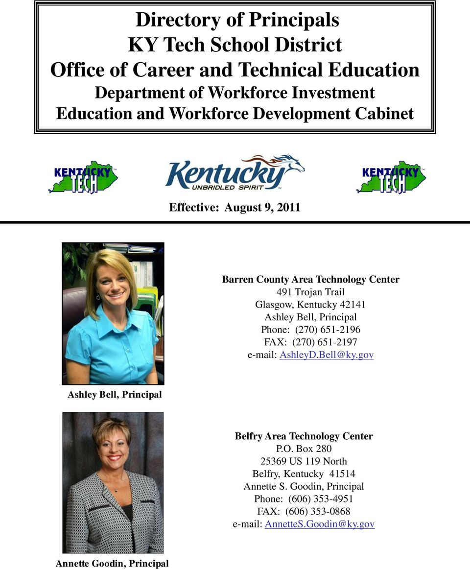 651-2196 FAX: (270) 651-2197 e-mail: AshleyD.Bell@ky.gov Ashley Bell, Principal Belfry Area Technology Center P.O.