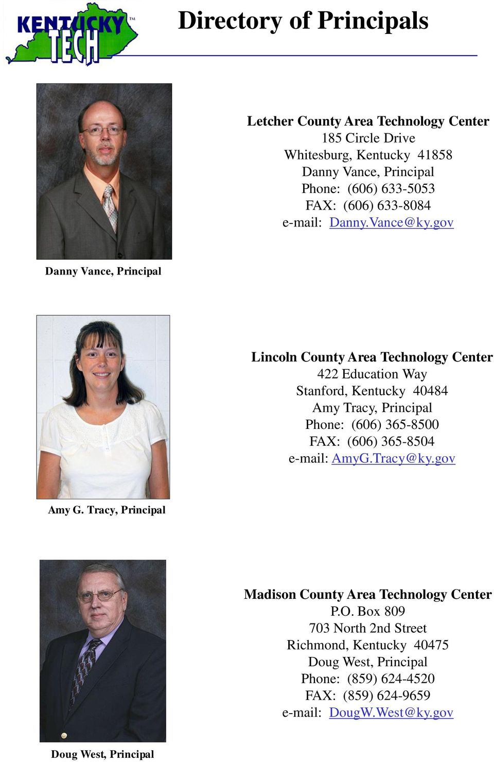 gov Danny Vance, Principal Lincoln County Area Technology Center 422 Education Way Stanford, Kentucky 40484 Amy Tracy, Principal Phone: (606)