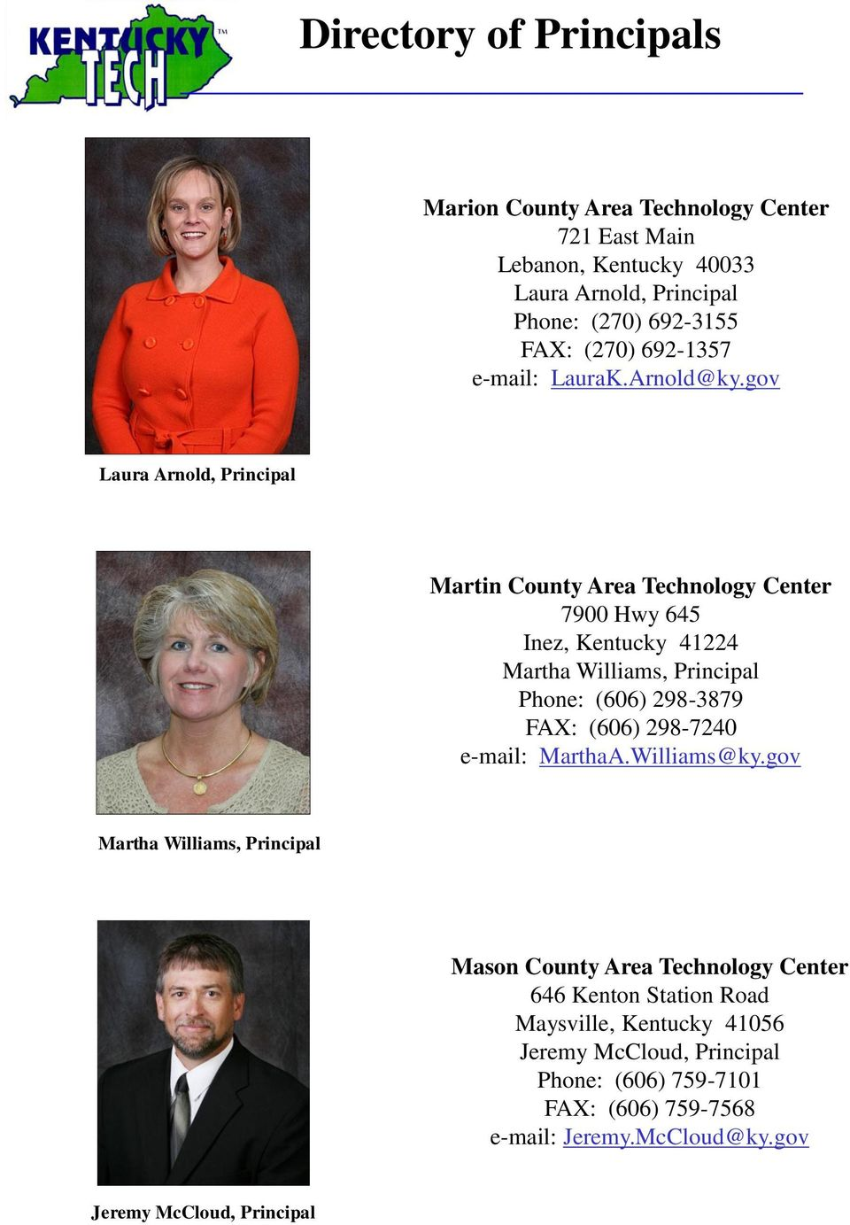 gov Laura Arnold, Principal Martin County Area Technology Center 7900 Hwy 645 Inez, Kentucky 41224 Martha Williams, Principal Phone: (606) 298-3879