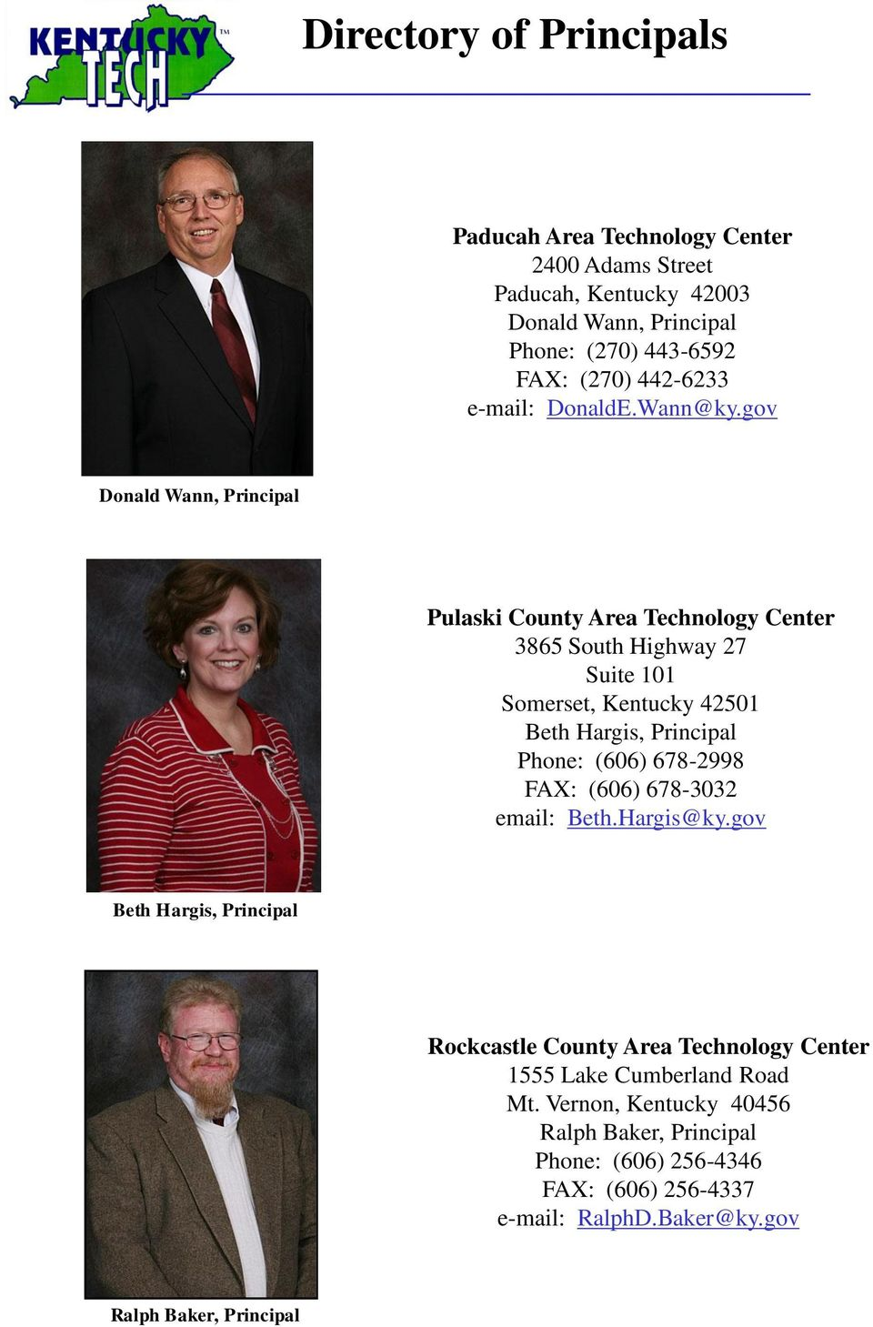 gov Donald Wann, Principal Pulaski County Area Technology Center 3865 South Highway 27 Suite 101 Somerset, Kentucky 42501 Beth Hargis, Principal Phone: