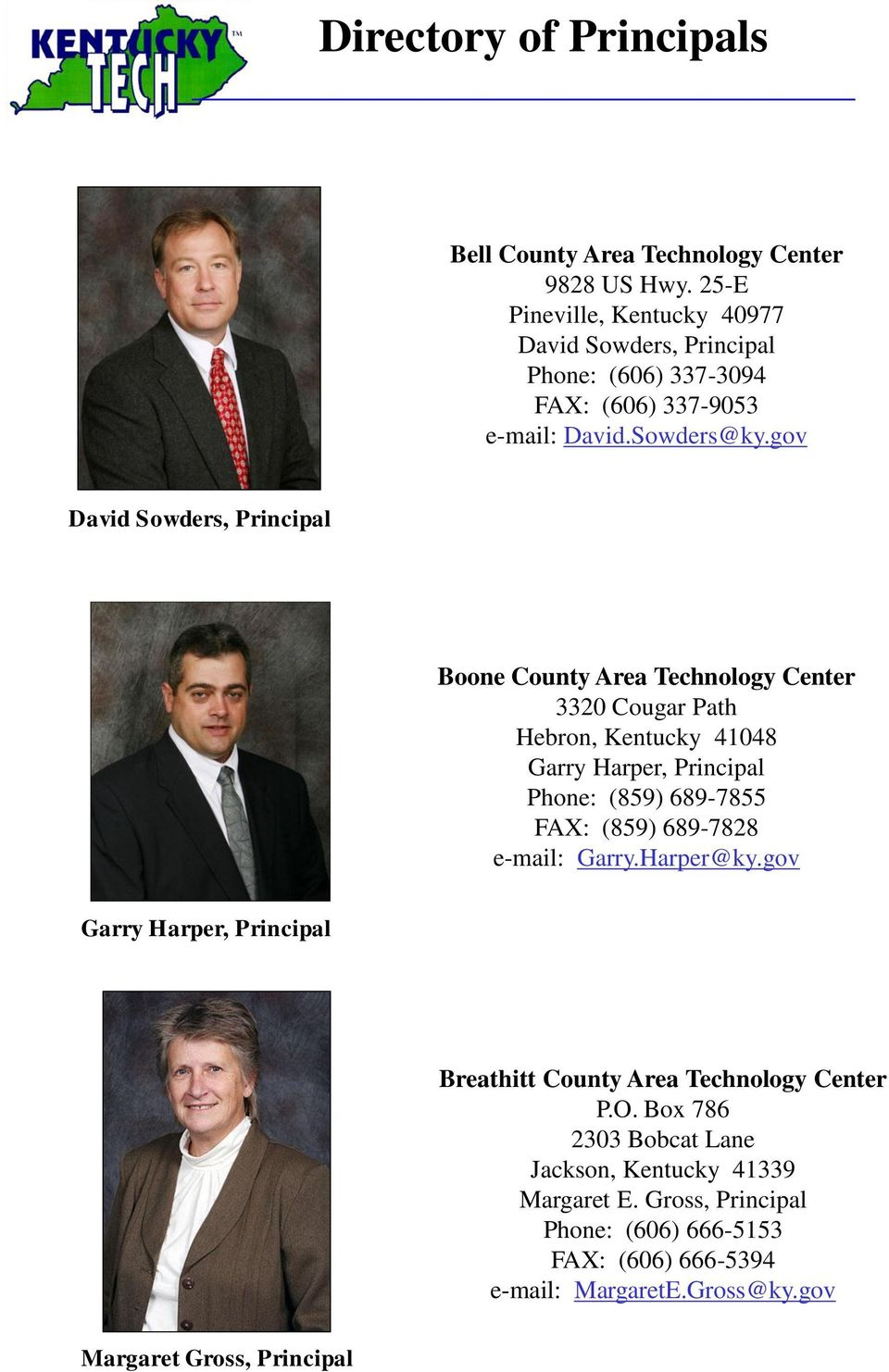 gov David Sowders, Principal Boone County Area Technology Center 3320 Cougar Path Hebron, Kentucky 41048 Garry Harper, Principal Phone: (859) 689-7855