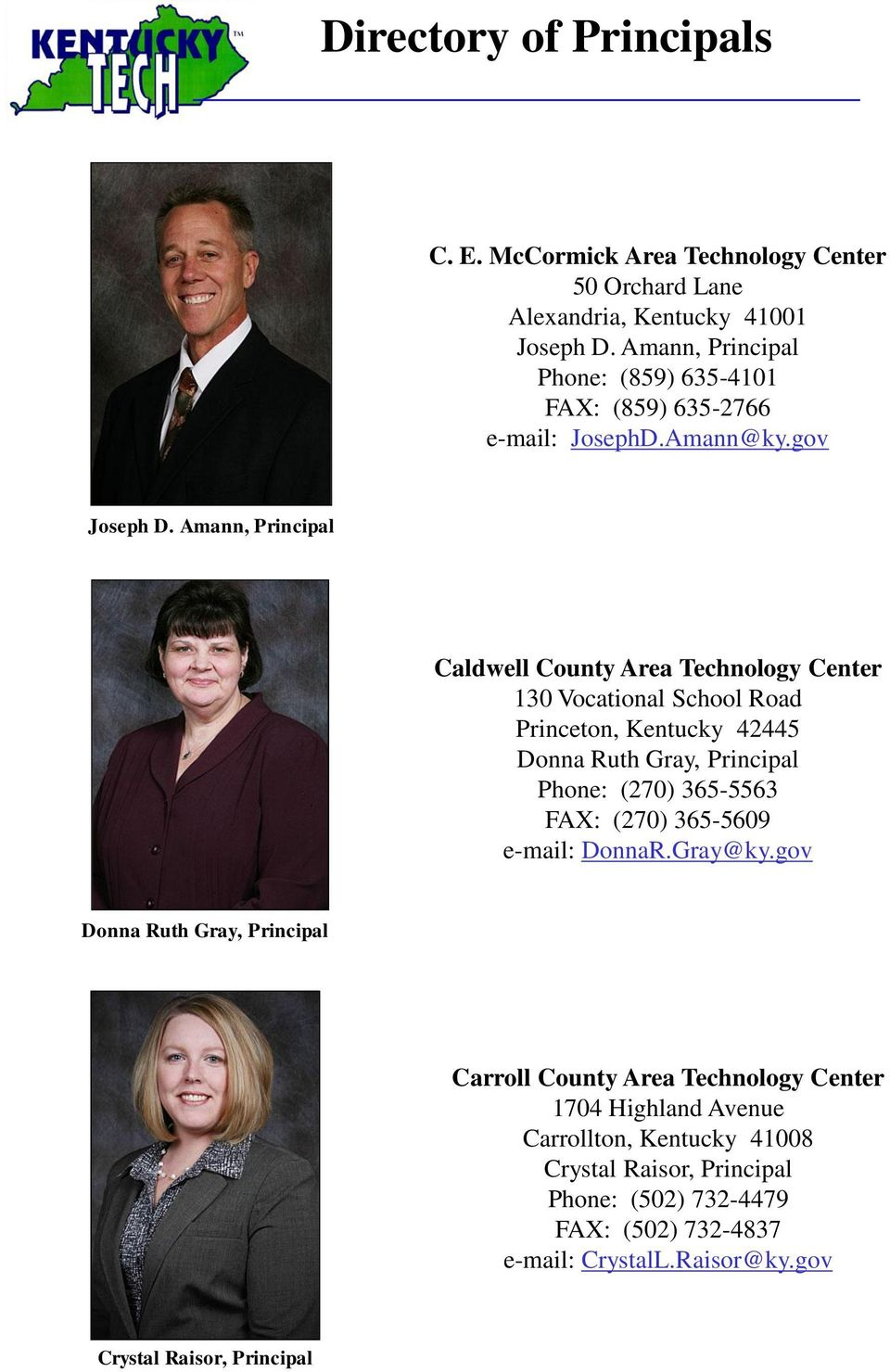 Amann, Principal Caldwell County Area Technology Center 130 Vocational School Road Princeton, Kentucky 42445 Donna Ruth Gray, Principal Phone: (270) 365-5563
