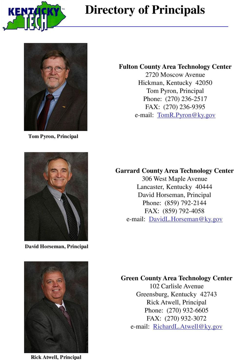 gov Tom Pyron, Principal Garrard County Area Technology Center 306 West Maple Avenue Lancaster, Kentucky 40444 David Horseman, Principal Phone: (859)