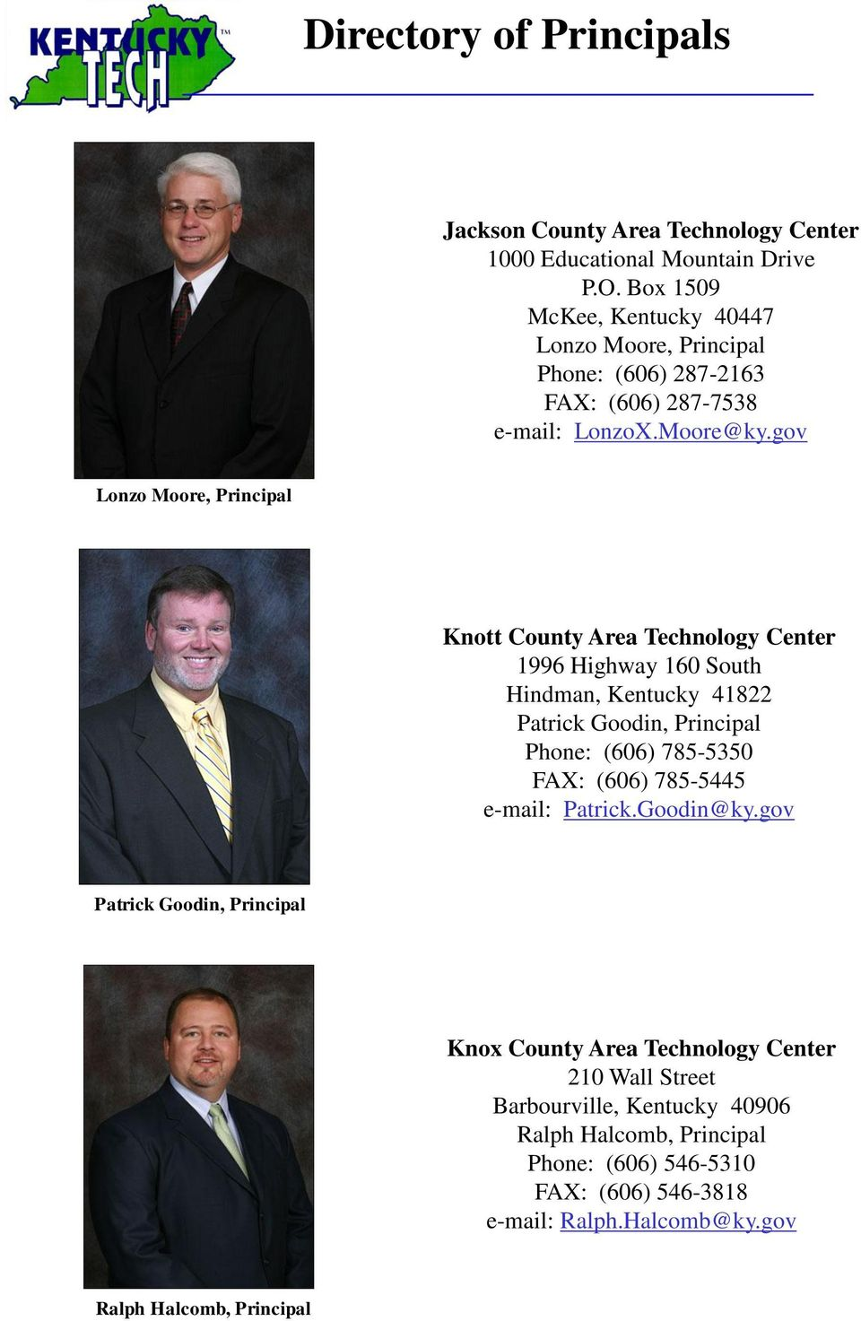 gov Lonzo Moore, Principal Knott County Area Technology Center 1996 Highway 160 South Hindman, Kentucky 41822 Patrick Goodin, Principal Phone: (606) 785-5350
