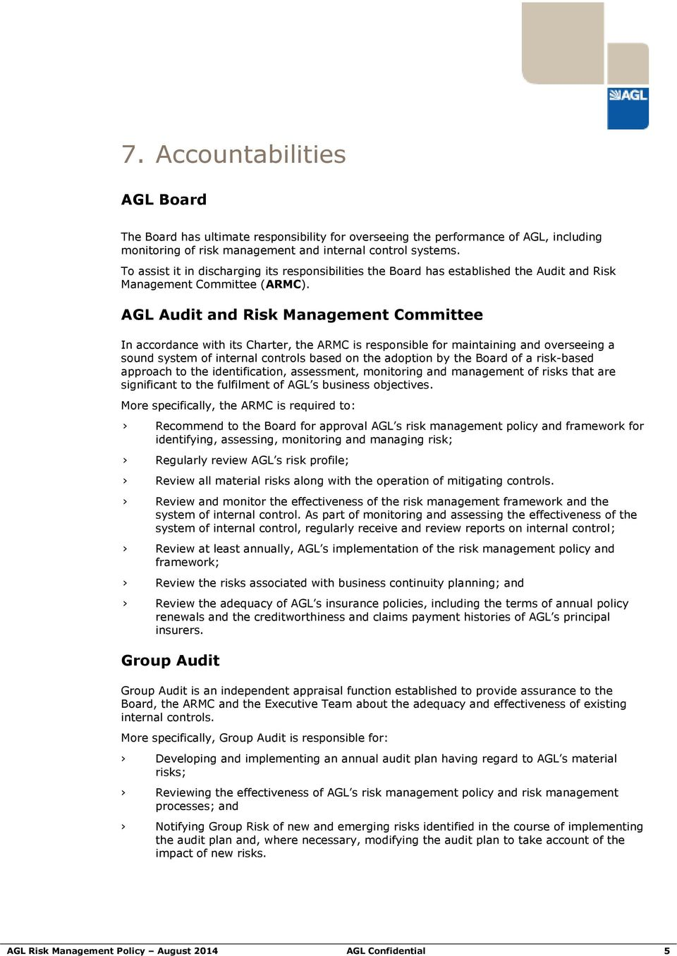 AGL Audit and Risk Management Cmmittee In accrdance with its Charter, the ARMC is respnsible fr maintaining and verseeing a sund system f internal cntrls based n the adptin by the Bard f a risk-based