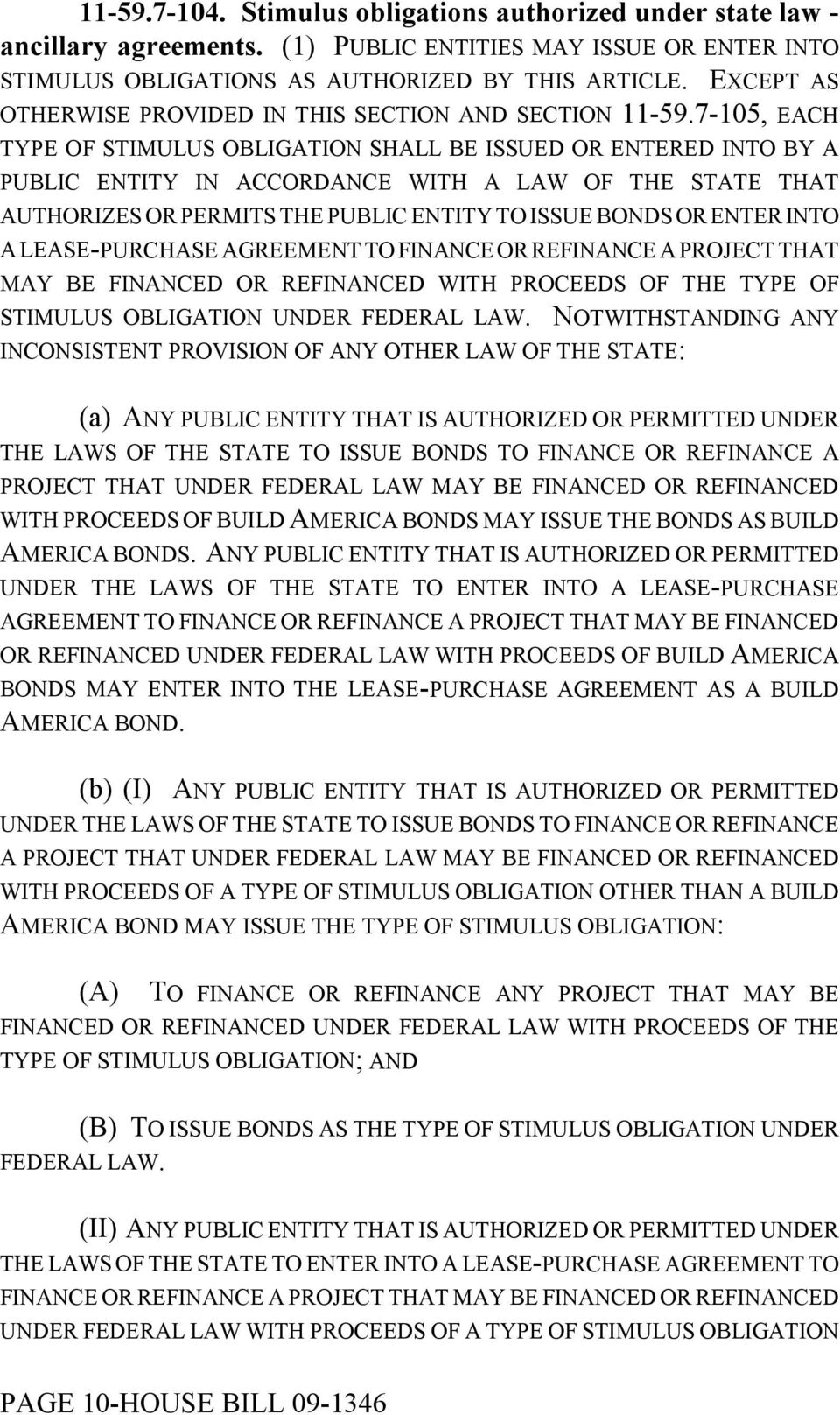 7-105, EACH TYPE OF STIMULUS OBLIGATION SHALL BE ISSUED OR ENTERED INTO BY A PUBLIC ENTITY IN ACCORDANCE WITH A LAW OF THE STATE THAT AUTHORIZES OR PERMITS THE PUBLIC ENTITY TO ISSUE BONDS OR ENTER