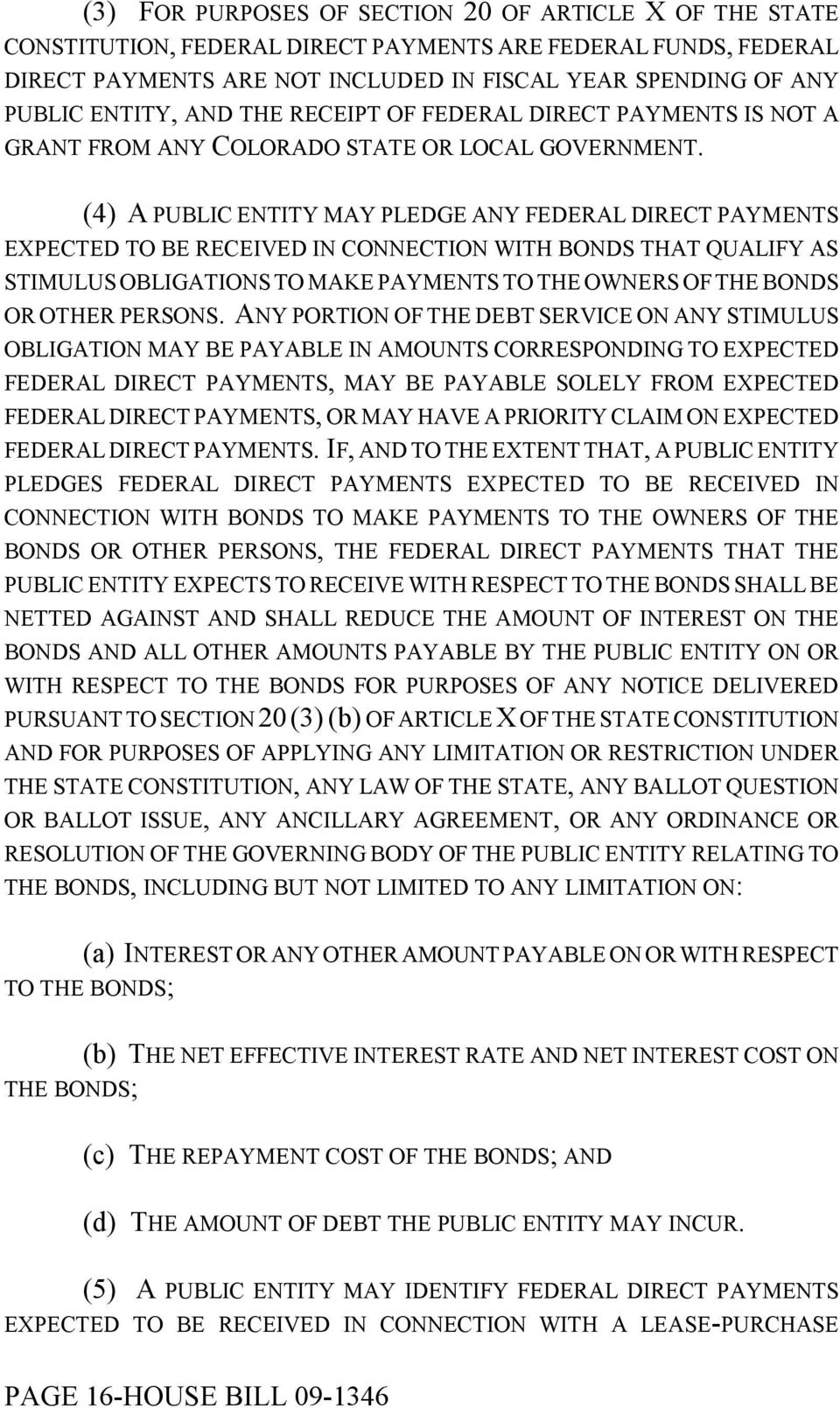 (4) A PUBLIC ENTITY MAY PLEDGE ANY FEDERAL DIRECT PAYMENTS EXPECTED TO BE RECEIVED IN CONNECTION WITH BONDS THAT QUALIFY AS STIMULUS OBLIGATIONS TO MAKE PAYMENTS TO THE OWNERS OF THE BONDS OR OTHER