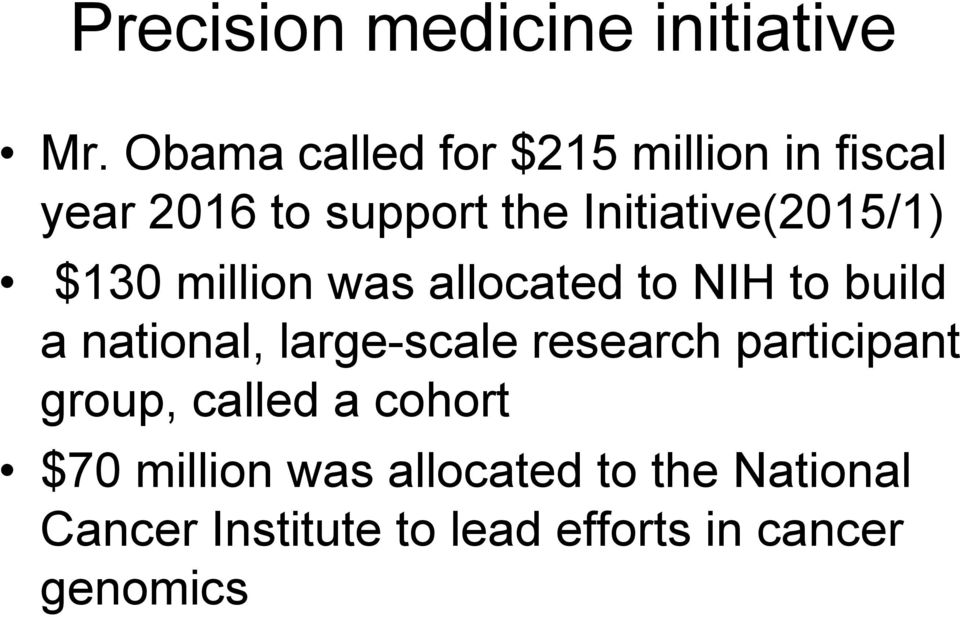 Initiative(2015/1) $130 million was allocated to NIH to build a national,
