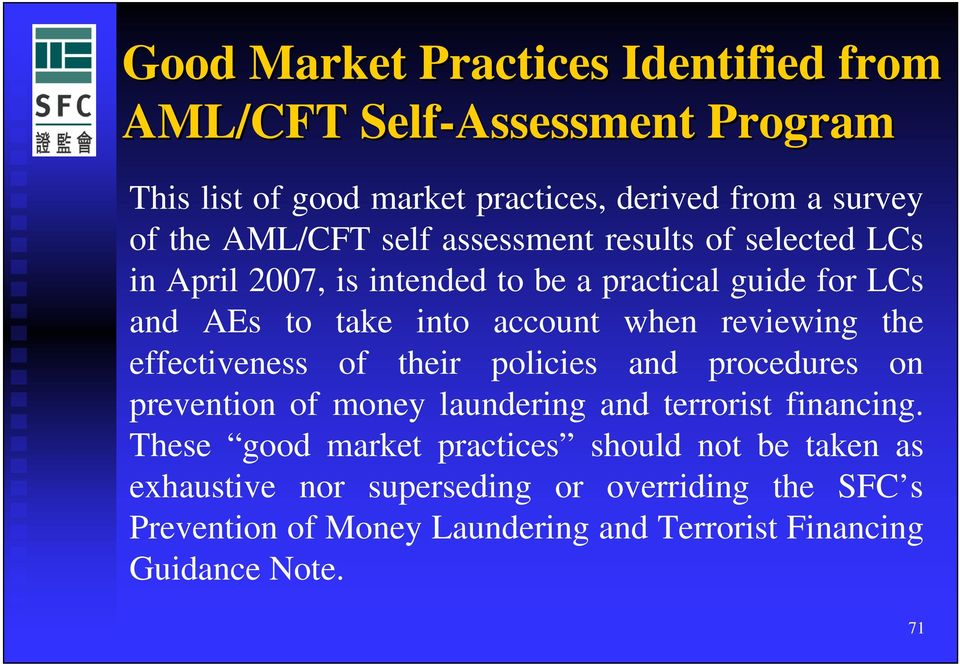 the effectiveness of their policies and procedures on prevention of money laundering and terrorist financing.